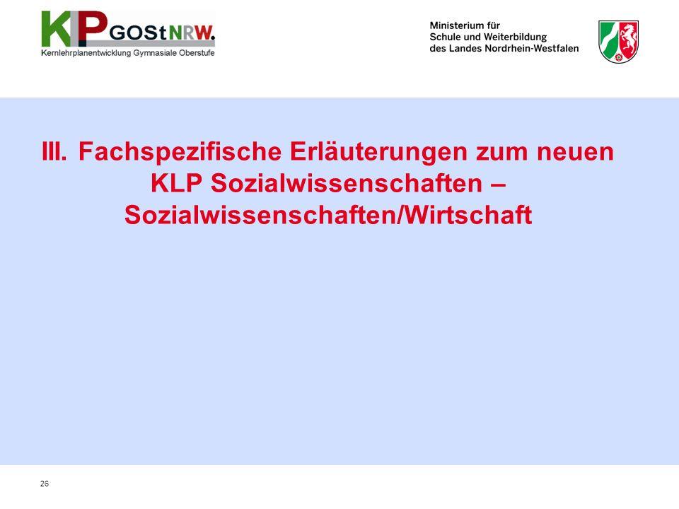 III. Fachspezifische Erläuterungen zum neuen KLP Sozialwissenschaften – Sozialwissenschaften/Wirtschaft 26