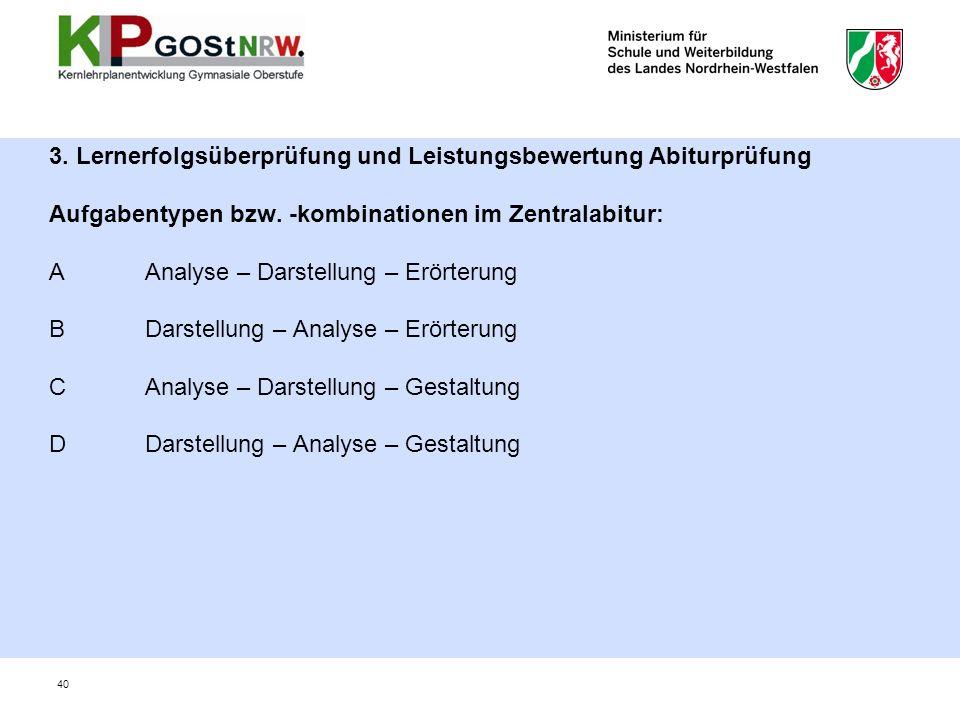 3. Lernerfolgsüberprüfung und Leistungsbewertung Abiturprüfung Aufgabentypen bzw.