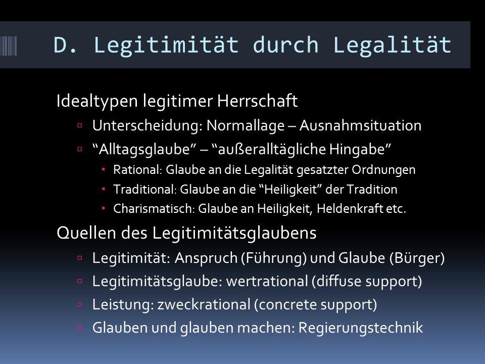 """D. Legitimität durch Legalität Idealtypen legitimer Herrschaft  Unterscheidung: Normallage – Ausnahmsituation  """"Alltagsglaube"""" – """"außeralltägliche H"""