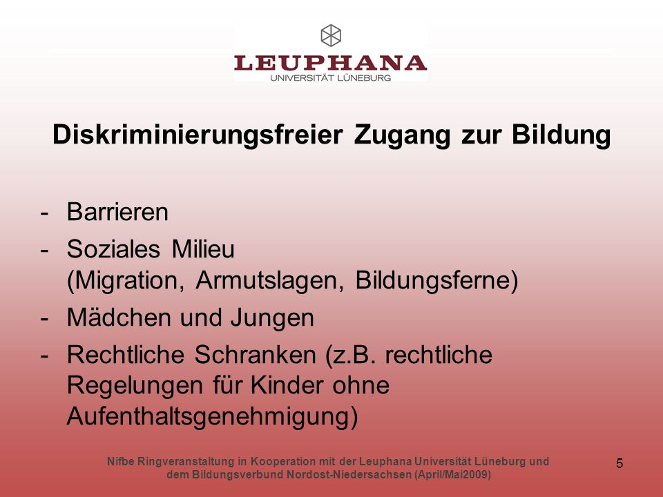 Nifbe Ringveranstaltung in Kooperation mit der Leuphana Universität Lüneburg und dem Bildungsverbund Nordost-Niedersachsen (April/Mai2009) 26 -Es ist ein multidimensionales Konzept, das nicht allein die Einkommenssituation betrachtet, sondern Unterversorgung in verschiedenen Lebensbereichen berücksichtigt.