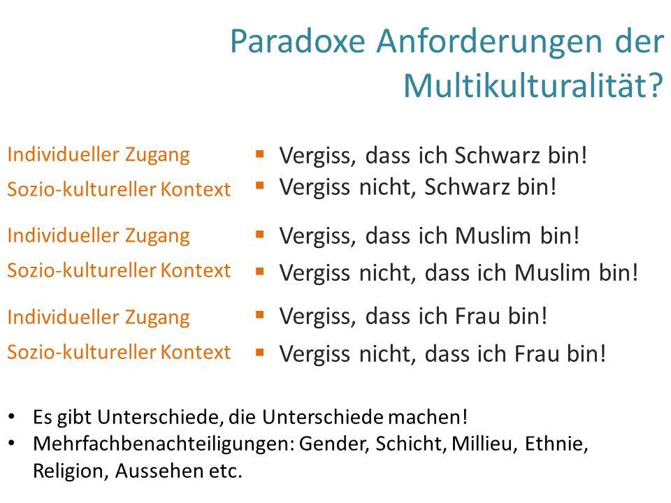 Paradoxe Anforderungen der Multikulturalität.  Vergiss, dass ich Schwarz bin.