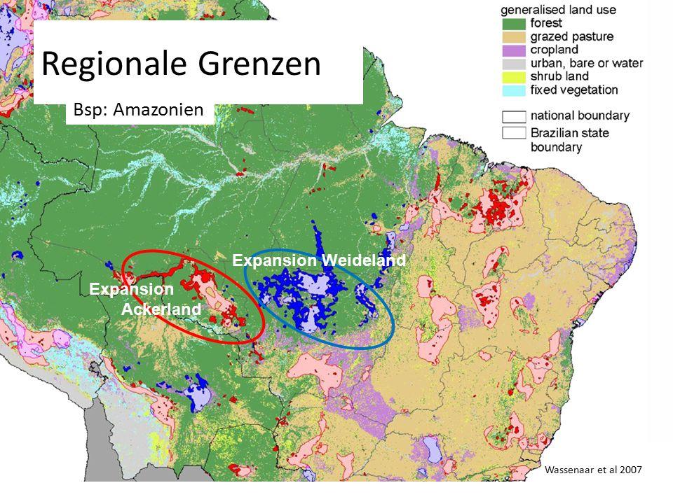 17 Expansion Ackerland Expansion Weideland Regionale Grenzen Wassenaar et al 2007 Bsp: Amazonien