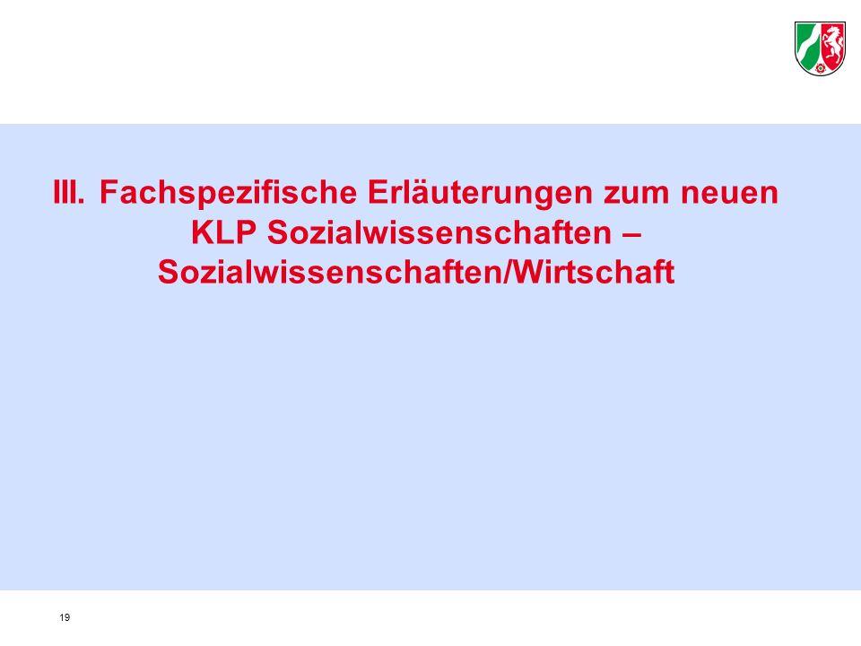 III. Fachspezifische Erläuterungen zum neuen KLP Sozialwissenschaften – Sozialwissenschaften/Wirtschaft 19