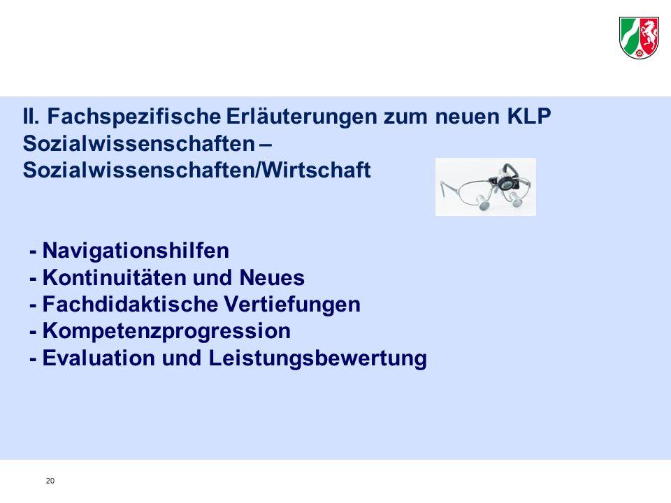 II. Fachspezifische Erläuterungen zum neuen KLP Sozialwissenschaften – Sozialwissenschaften/Wirtschaft - Navigationshilfen - Kontinuitäten und Neues -