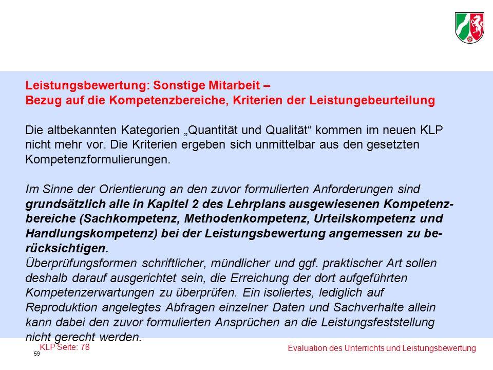 """Leistungsbewertung: Sonstige Mitarbeit – Bezug auf die Kompetenzbereiche, Kriterien der Leistungebeurteilung Die altbekannten Kategorien """"Quantität und Qualität kommen im neuen KLP nicht mehr vor."""