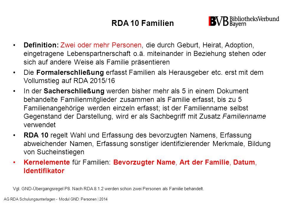 RDA 10 Familien Definition: Zwei oder mehr Personen, die durch Geburt, Heirat, Adoption, eingetragene Lebenspartnerschaft o.ä.