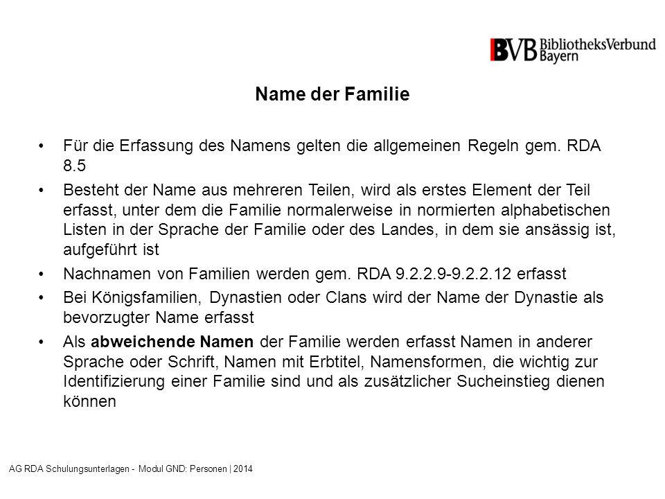 Name der Familie Für die Erfassung des Namens gelten die allgemeinen Regeln gem.