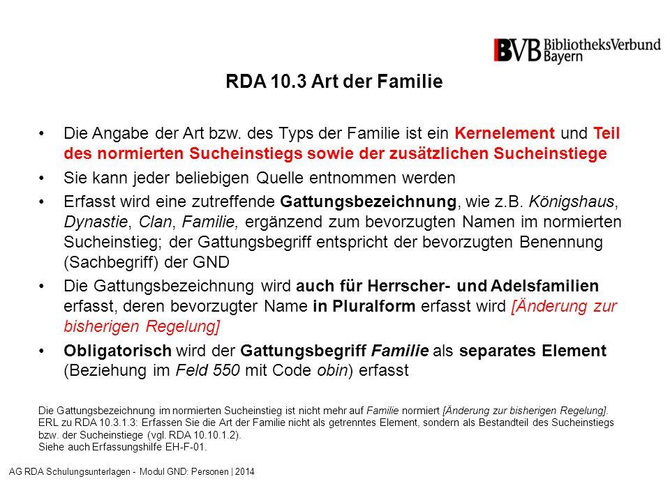 RDA 10.3 Art der Familie Die Angabe der Art bzw.
