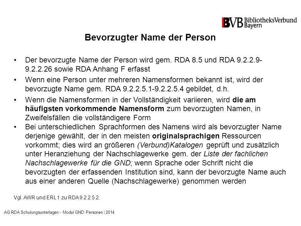 Bevorzugter Name der Person Der bevorzugte Name der Person wird gem.
