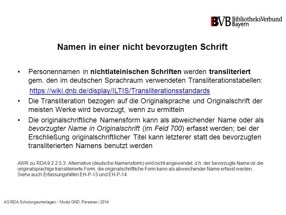 Namen in einer nicht bevorzugten Schrift Personennamen in nichtlateinischen Schriften werden transliteriert gem.