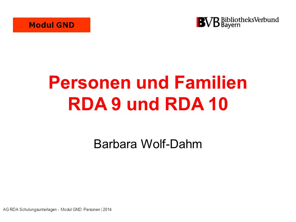 Übersicht (1) Siehe auch RDA 8: Allgemeine Richtlinien zum Erfassen der Merkmale von Personen, Familien und Körperschaften RDA  9Identifizierung von Personen  9.0 Ziel und Geltungsbereich  9.1Allgemeine Richtlinien zur Identifizierung von Personen  9.2Name der Person  9.3Datum, das mit der Person in Verbindung steht  9.4Titel der Person  9.5Vollständigere Namensform  9.6Sonstige zur Person gehörende Kennzeichnung  9.7Geschlecht  9.8Geburtsort  9.9Sterbeort  9.10Land, das mit einer Person in Verbindung steht AG RDA Schulungsunterlagen - Modul GND: Personen   2014