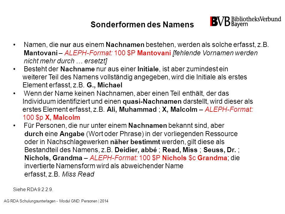 Sonderformen des Namens Namen, die nur aus einem Nachnamen bestehen, werden als solche erfasst, z.B.