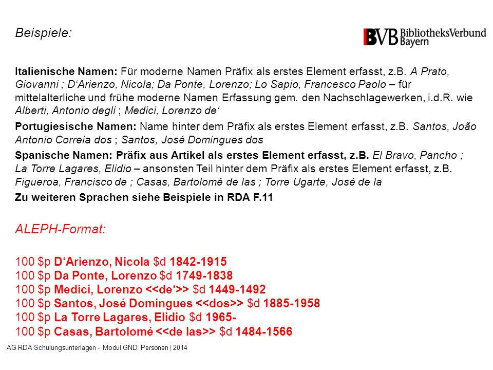 Beispiele: Italienische Namen: Für moderne Namen Präfix als erstes Element erfasst, z.B.