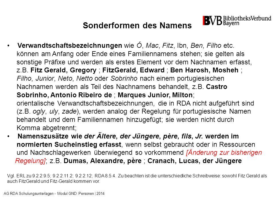 Sonderformen des Namens Verwandtschaftsbezeichnungen wie Ó, Mac, Fitz, Ibn, Ben, Filho etc.