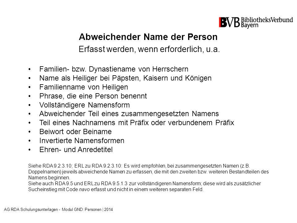 Abweichender Name der Person Erfasst werden, wenn erforderlich, u.a.