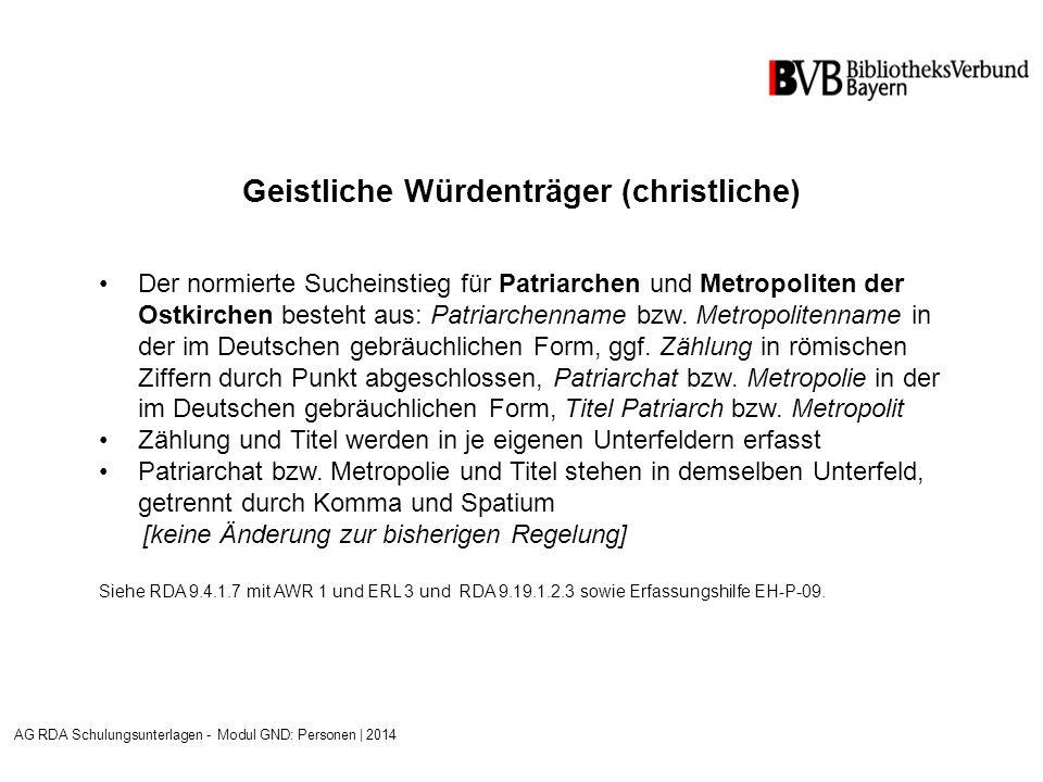 Geistliche Würdenträger (christliche) Der normierte Sucheinstieg für Patriarchen und Metropoliten der Ostkirchen besteht aus: Patriarchenname bzw.