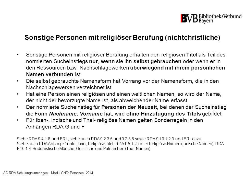 Sonstige Personen mit religiöser Berufung (nichtchristliche) Sonstige Personen mit religiöser Berufung erhalten den religiösen Titel als Teil des normierten Sucheinstiegs nur, wenn sie ihn selbst gebrauchen oder wenn er in den Ressourcen bzw.