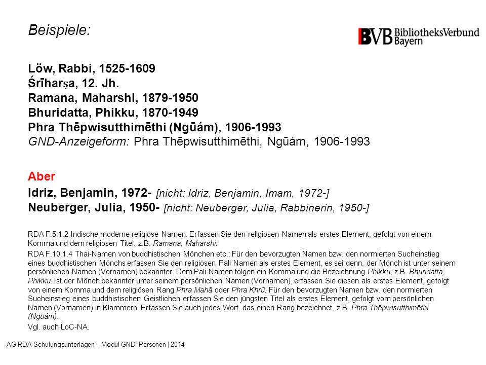Beispiele: Löw, Rabbi, 1525-1609 Śrīhar ṣ a, 12.Jh.