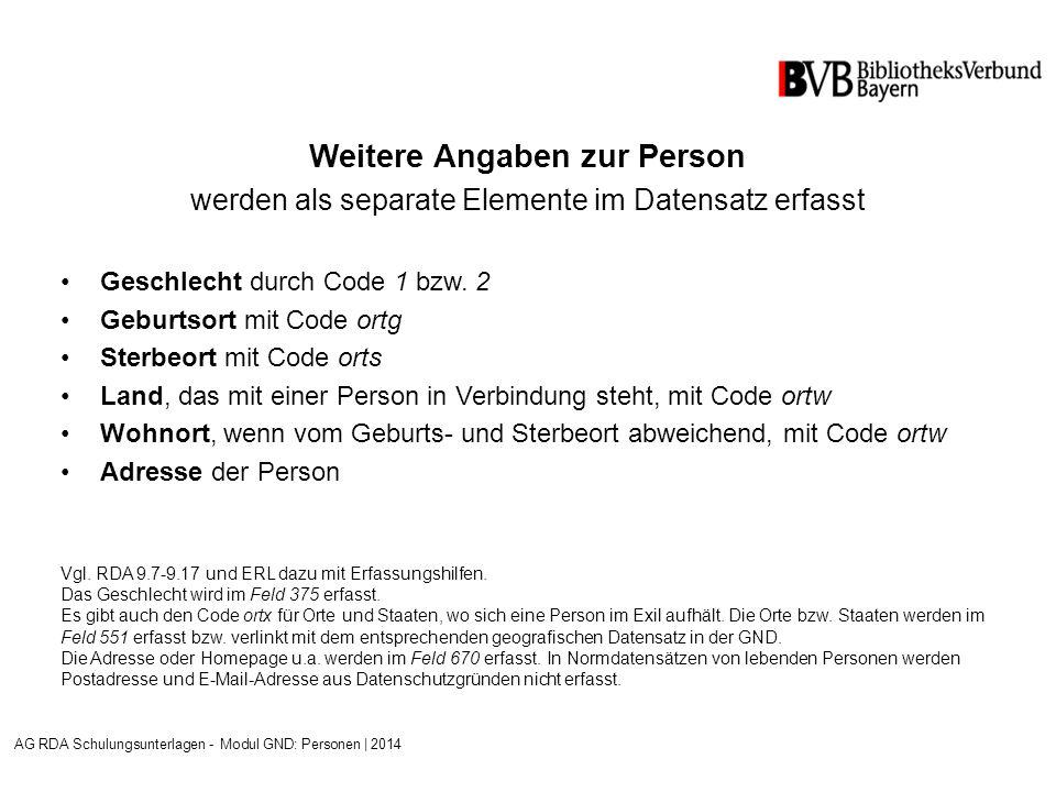Weitere Angaben zur Person werden als separate Elemente im Datensatz erfasst Geschlecht durch Code 1 bzw.