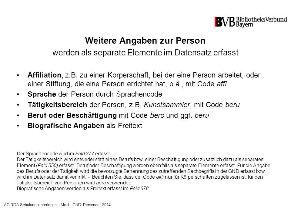 Weitere Angaben zur Person werden als separate Elemente im Datensatz erfasst Affiliation, z.B.