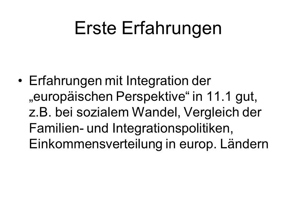 """Erste Erfahrungen Erfahrungen mit Integration der """"europäischen Perspektive"""" in 11.1 gut, z.B. bei sozialem Wandel, Vergleich der Familien- und Integr"""