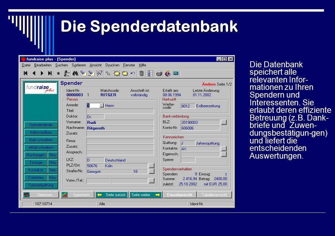Die Datenbank speichert alle relevanten Infor- mationen zu Ihren Spendern und Interessenten.