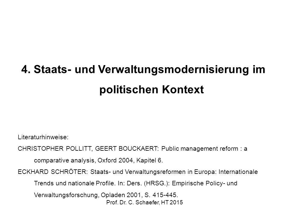 4. Staats- und Verwaltungsmodernisierung im politischen Kontext Literaturhinweise: CHRISTOPHER POLLITT, GEERT BOUCKAERT: Public management reform : a