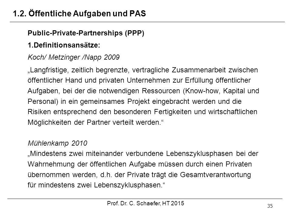 """1.2. Öffentliche Aufgaben und PAS 35 Public-Private-Partnerships (PPP) 1.Definitionsansätze: Koch/ Metzinger /Napp 2009 """"Langfristige, zeitlich begren"""