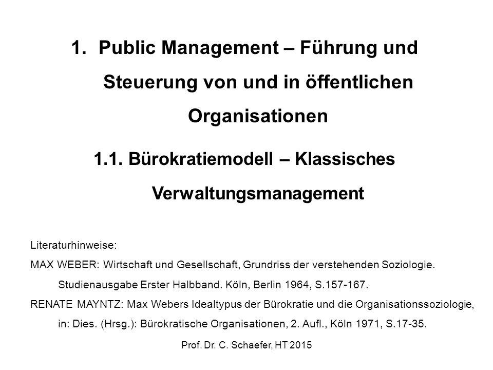 1.Public Management – Führung und Steuerung von und in öffentlichen Organisationen 1.1. Bürokratiemodell – Klassisches Verwaltungsmanagement Literatur