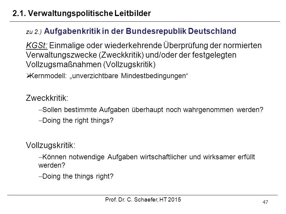 2.1. Verwaltungspolitische Leitbilder 47 zu 2.) Aufgabenkritik in der Bundesrepublik Deutschland KGSt: Einmalige oder wiederkehrende Überprüfung der n