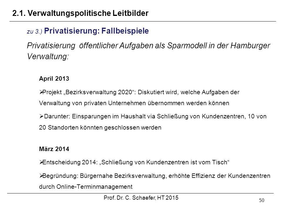 """50 zu 3.) Privatisierung: Fallbeispiele Privatisierung öffentlicher Aufgaben als Sparmodell in der Hamburger Verwaltung: April 2013  Projekt """"Bezirks"""