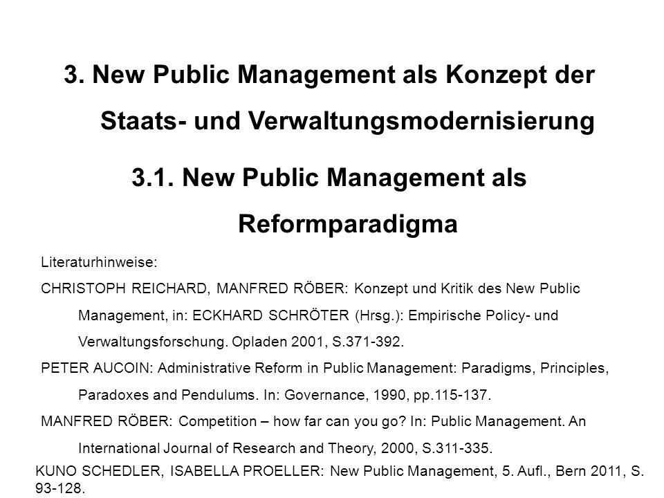 3. New Public Management als Konzept der Staats- und Verwaltungsmodernisierung 3.1. New Public Management als Reformparadigma Literaturhinweise: CHRIS