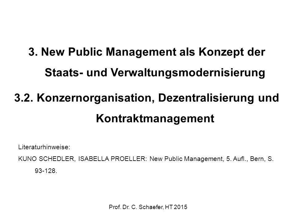 3. New Public Management als Konzept der Staats- und Verwaltungsmodernisierung 3.2. Konzernorganisation, Dezentralisierung und Kontraktmanagement Lite