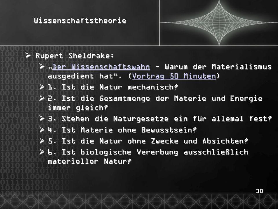 """30Wissenschaftstheorie  Rupert Sheldrake:  """"Der Wissenschaftswahn – Warum der Materialismus ausgedient hat ."""