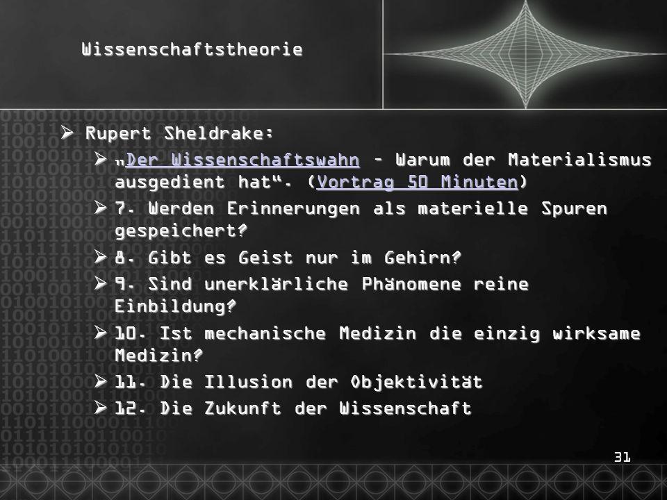"""31Wissenschaftstheorie  Rupert Sheldrake:  """"Der Wissenschaftswahn – Warum der Materialismus ausgedient hat ."""