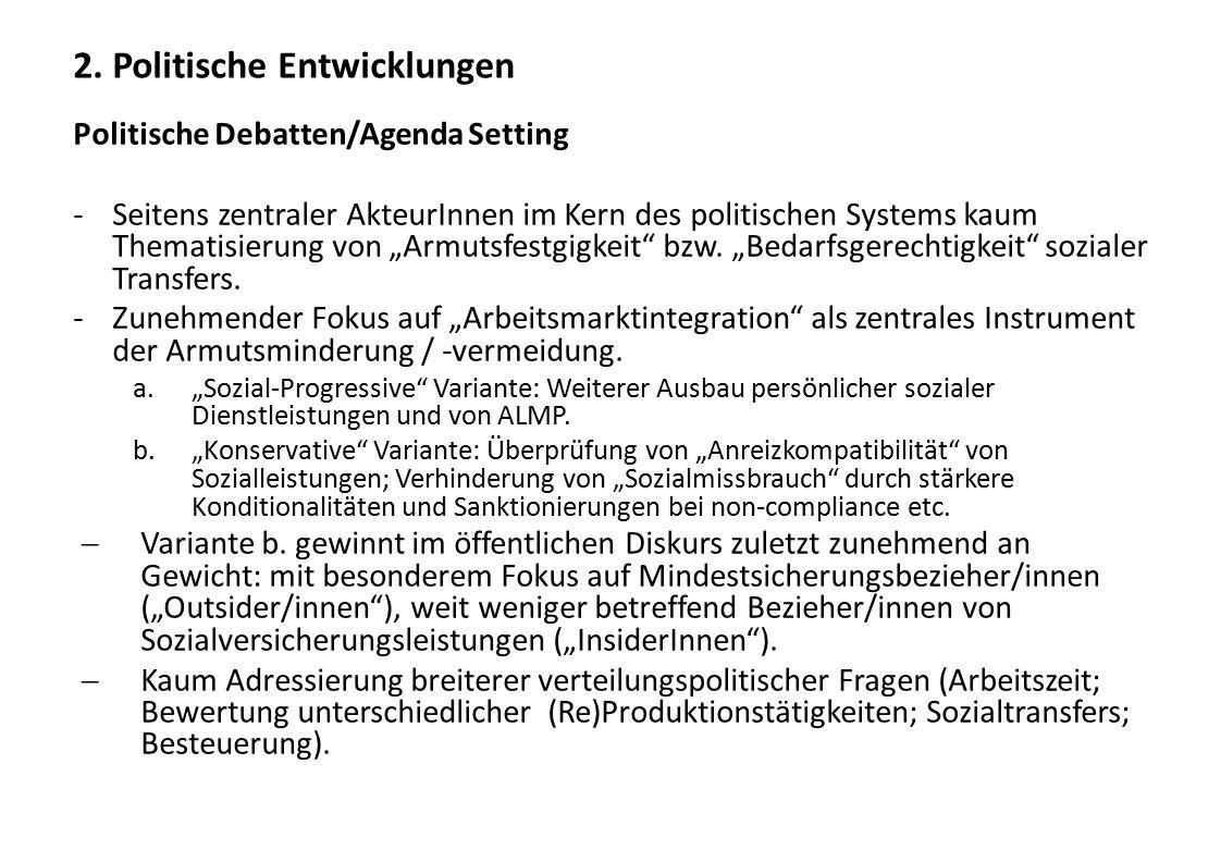2. Politische Entwicklungen Politische Debatten/Agenda Setting -Seitens zentraler AkteurInnen im Kern des politischen Systems kaum Thematisierung von