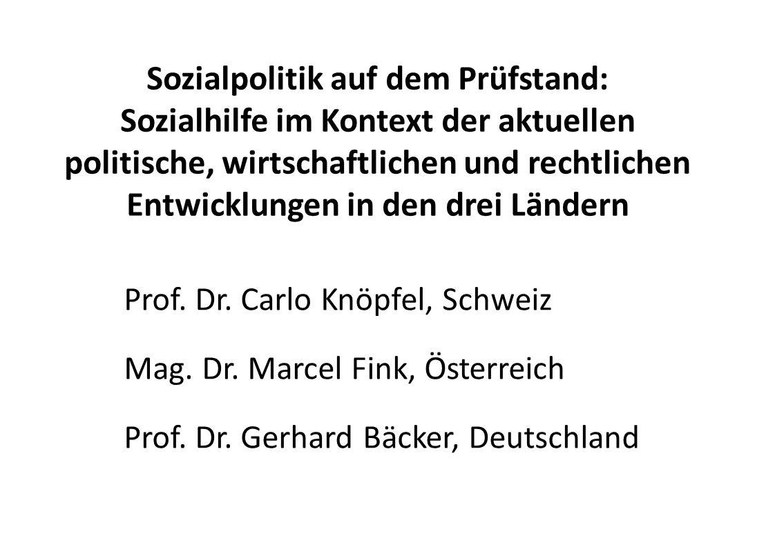 Sozialpolitik auf dem Prüfstand: Sozialhilfe im Kontext der aktuellen politische, wirtschaftlichen und rechtlichen Entwicklungen in den drei Ländern Prof.