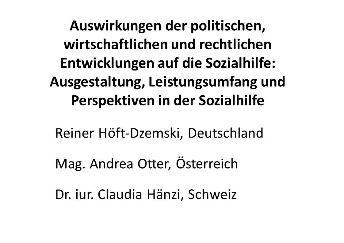 Auswirkungen der politischen, wirtschaftlichen und rechtlichen Entwicklungen auf die Sozialhilfe: Ausgestaltung, Leistungsumfang und Perspektiven in der Sozialhilfe Reiner Höft-Dzemski, Deutschland Mag.