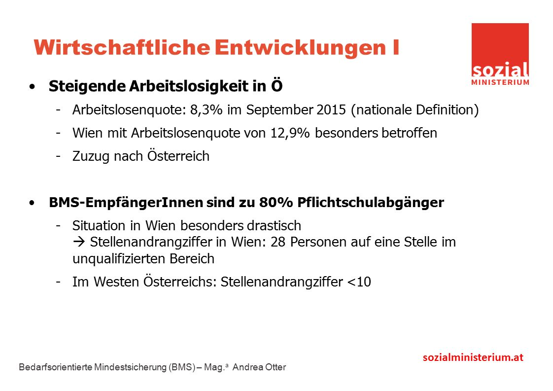 sozialministerium.at Wirtschaftliche Entwicklungen I Steigende Arbeitslosigkeit in Ö -Arbeitslosenquote: 8,3% im September 2015 (nationale Definition)