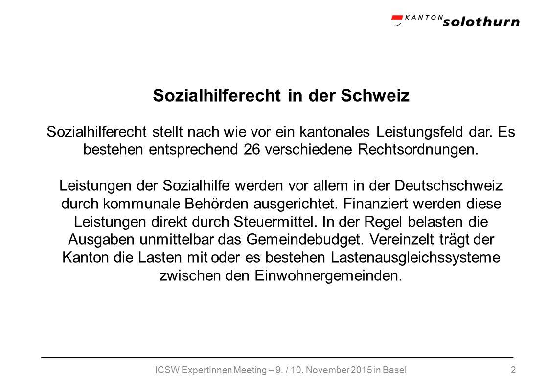 2 Sozialhilferecht in der Schweiz Sozialhilferecht stellt nach wie vor ein kantonales Leistungsfeld dar.