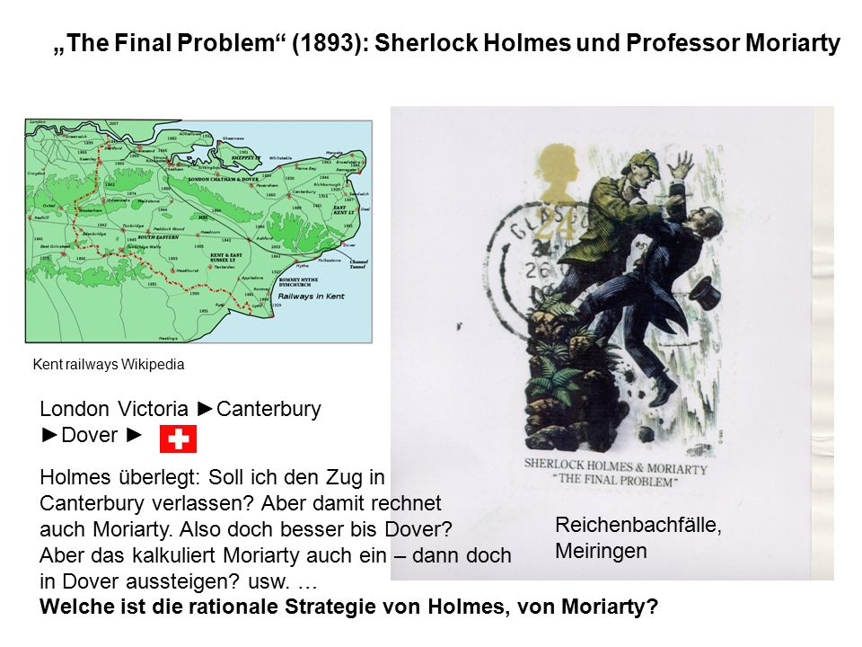 """The Final Problem"" (1893): Sherlock Holmes und Professor Moriarty Kent railways Wikipedia London Victoria ►Canterbury ►Dover ► Holmes überlegt: Soll"