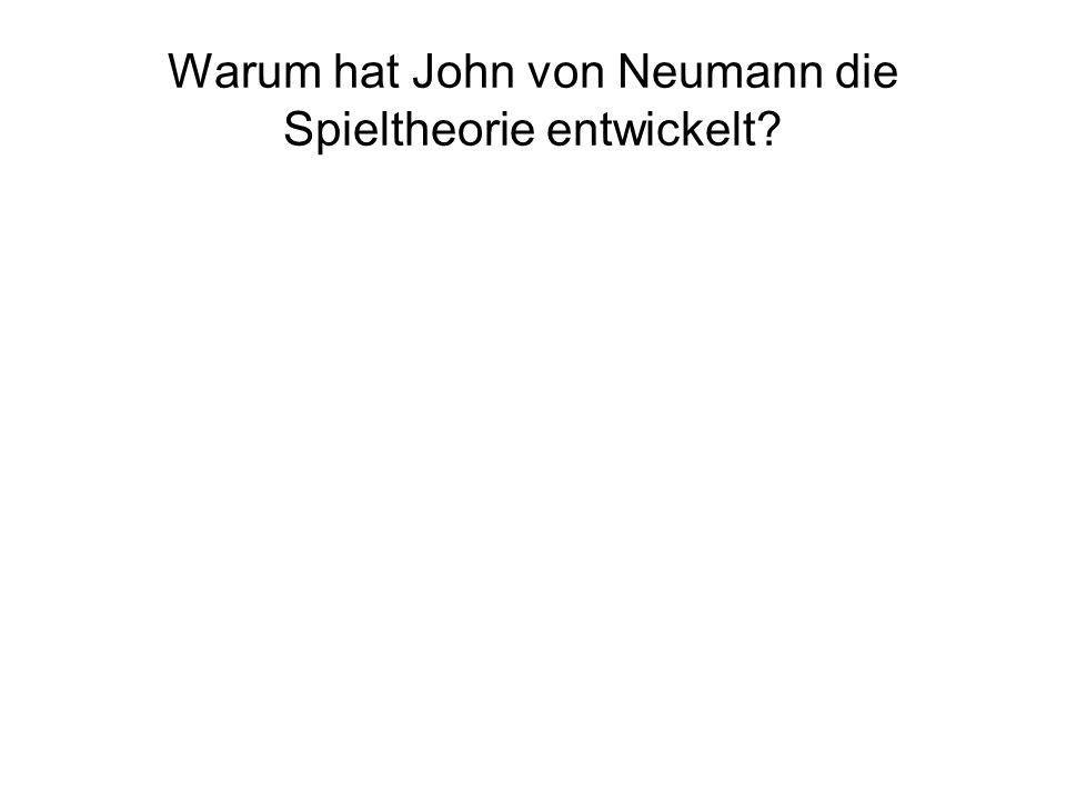 Warum hat John von Neumann die Spieltheorie entwickelt