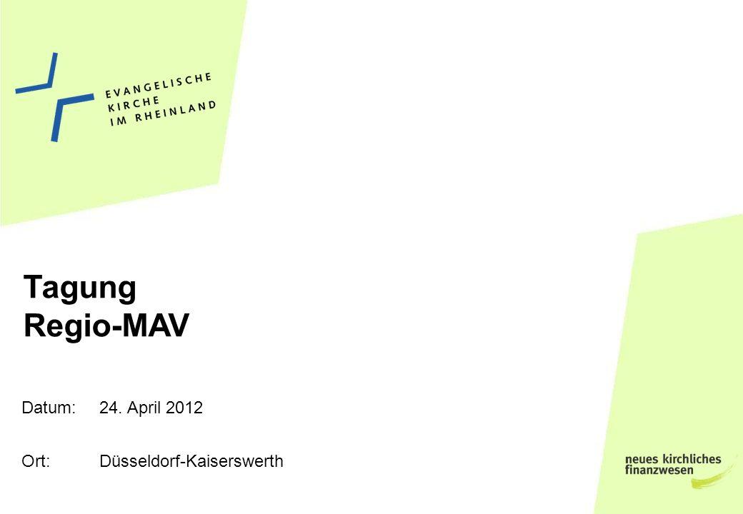 Datum: Ort: Tagung Regio-MAV 24. April 2012 Düsseldorf-Kaiserswerth