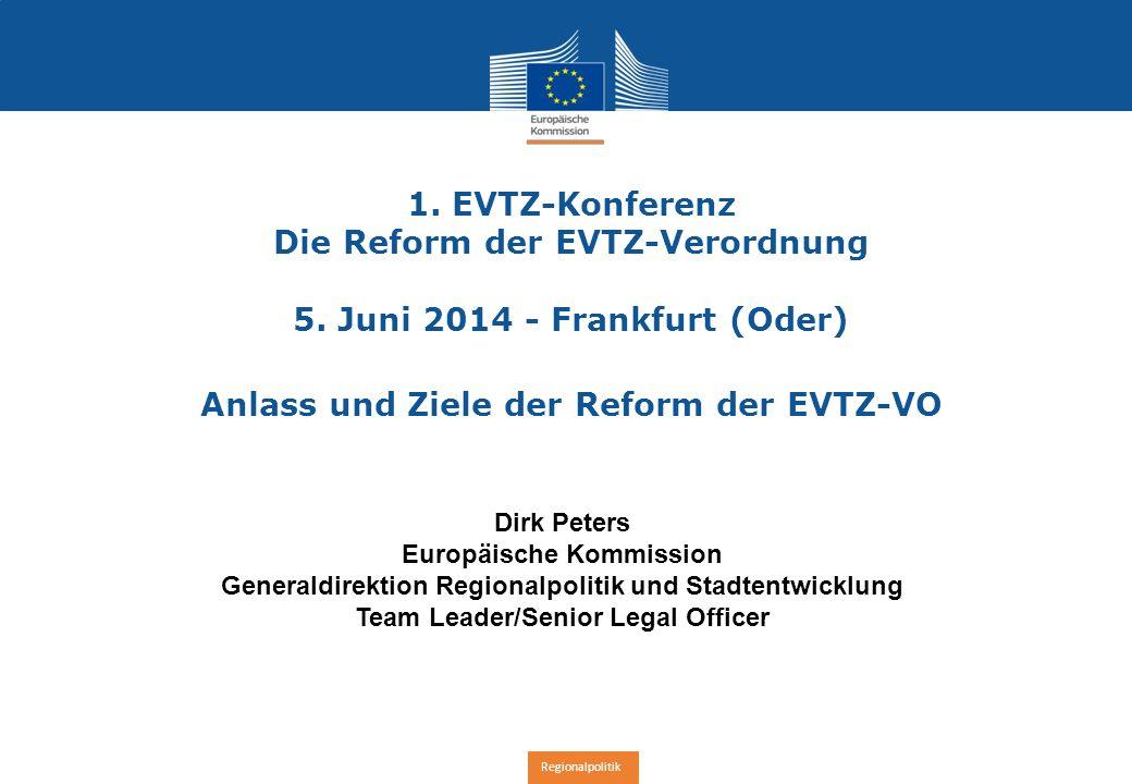 Regionalpolitik 1. EVTZ-Konferenz Die Reform der EVTZ-Verordnung 5.
