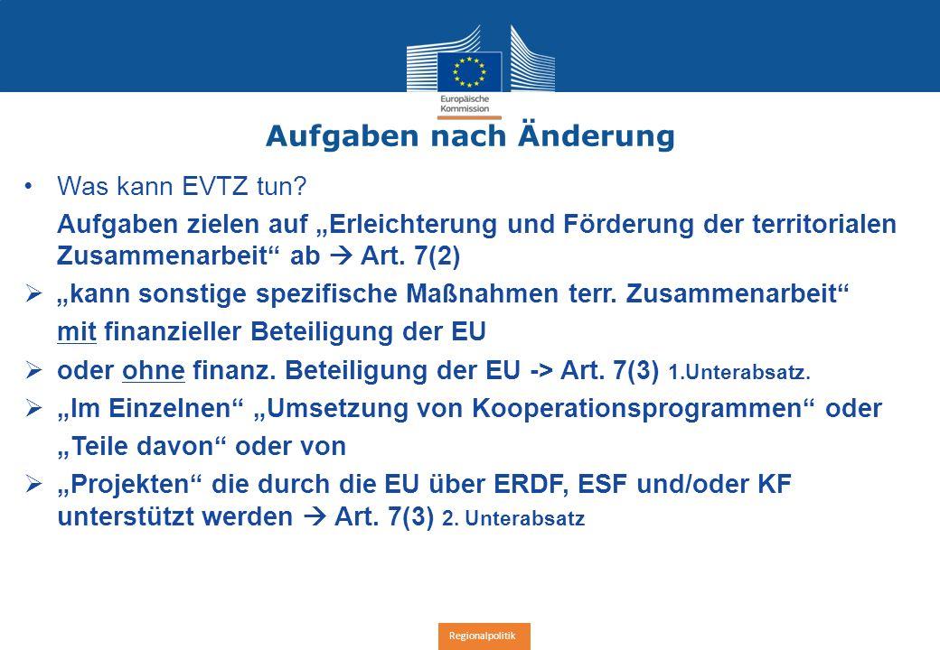 Regionalpolitik Aufgaben nach Änderung Was kann EVTZ tun.
