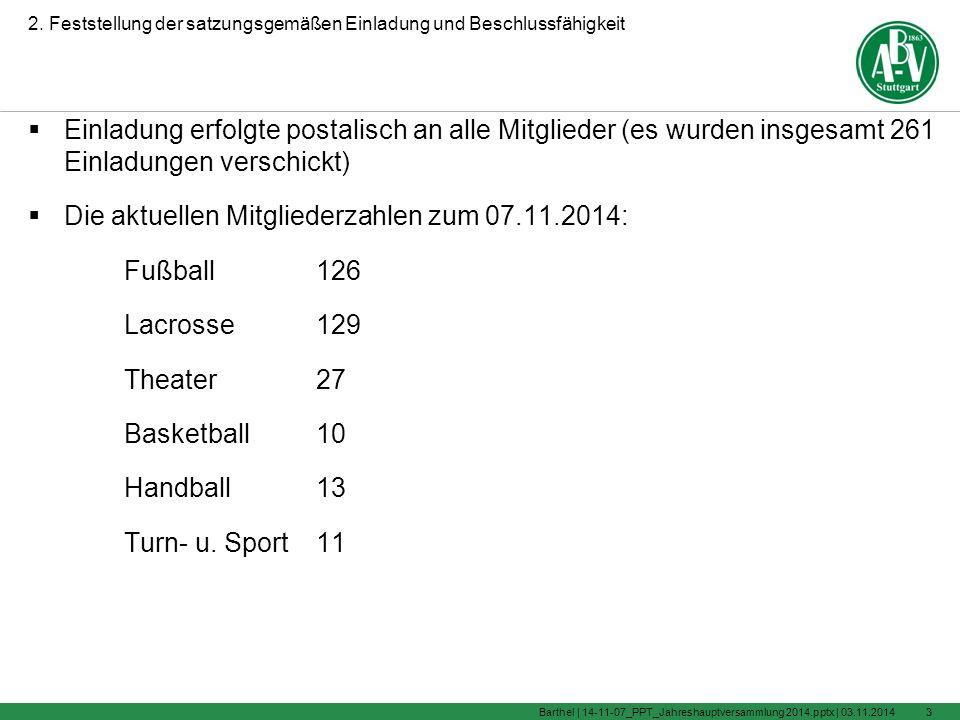 Herzlich willkommen zur Jahreshauptversammlung 2014 03.11.2014Barthel | 14-11-07_PPT_Jahreshauptversammlung 2014.pptx |2 1.