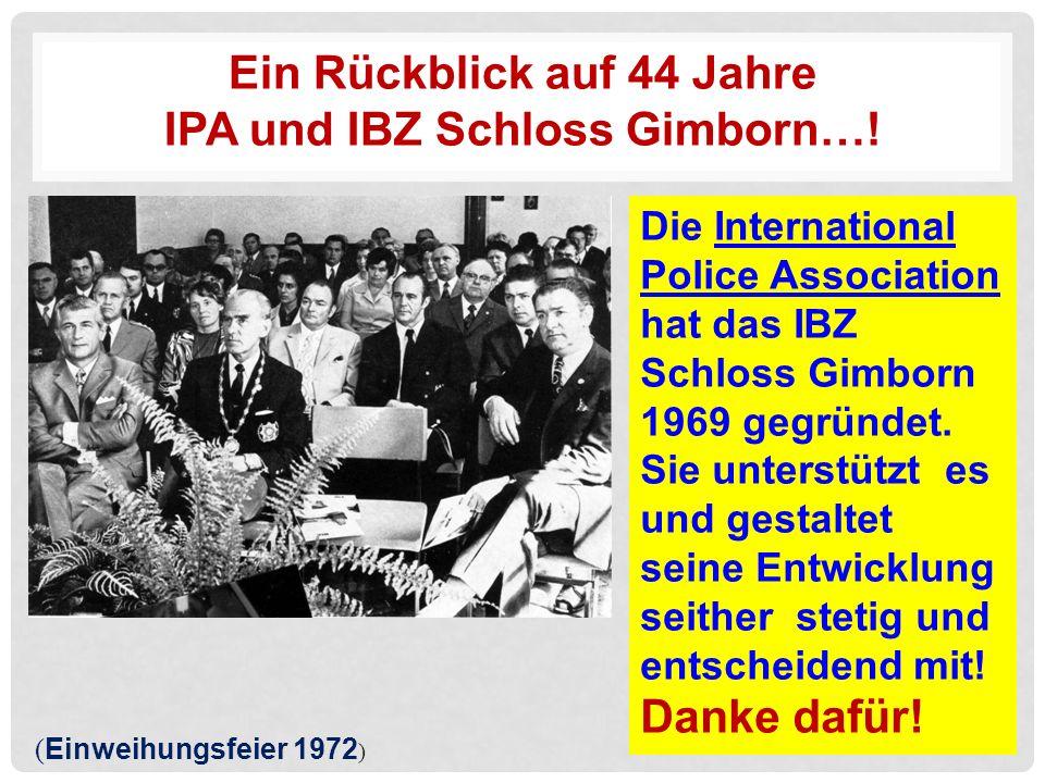Ein Rückblick auf 44 Jahre IPA und IBZ Schloss Gimborn….