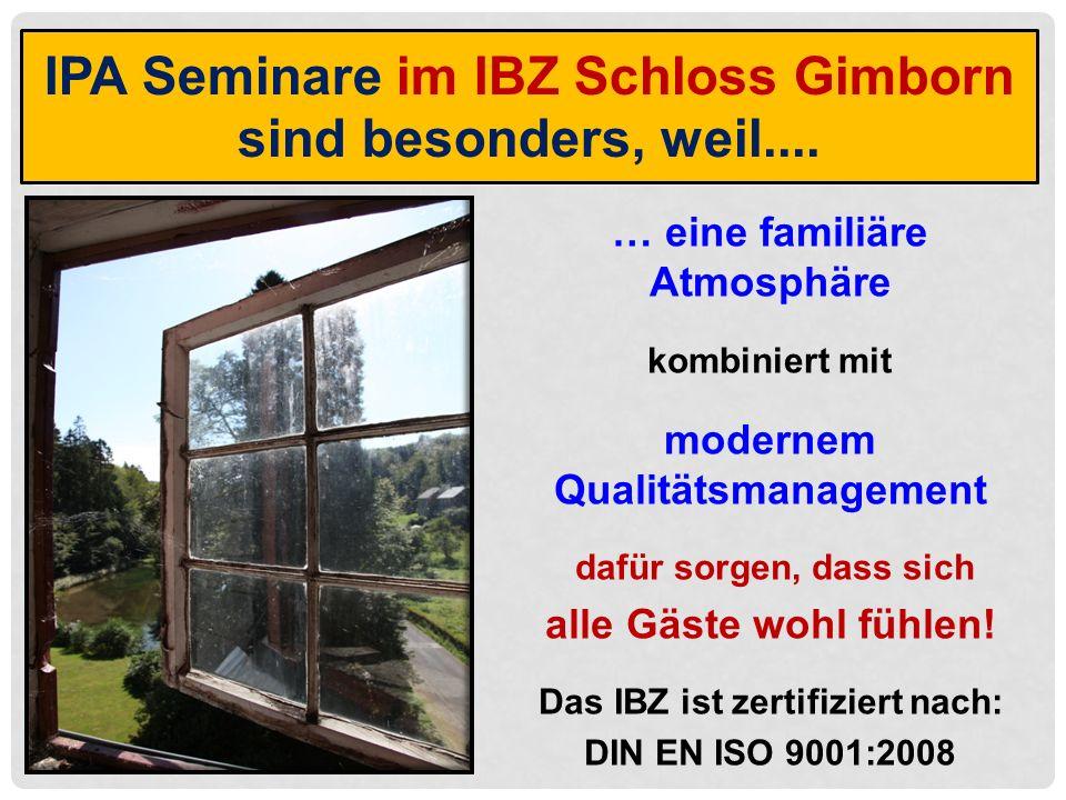 IPA Seminare im IBZ Schloss Gimborn sind besonders, weil....