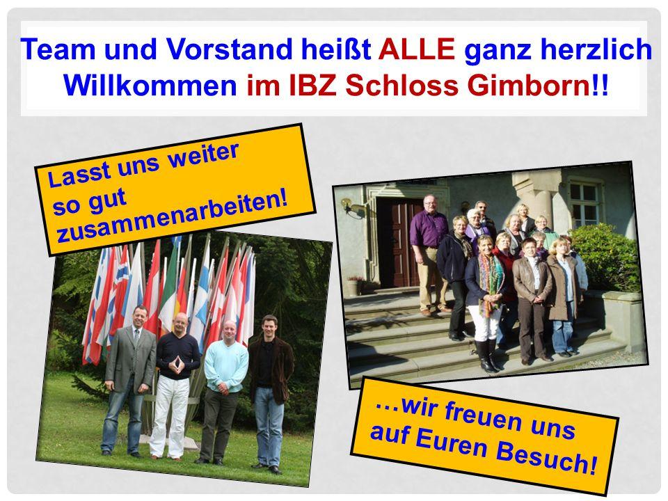 Team und Vorstand heißt ALLE ganz herzlich Willkommen im IBZ Schloss Gimborn!.