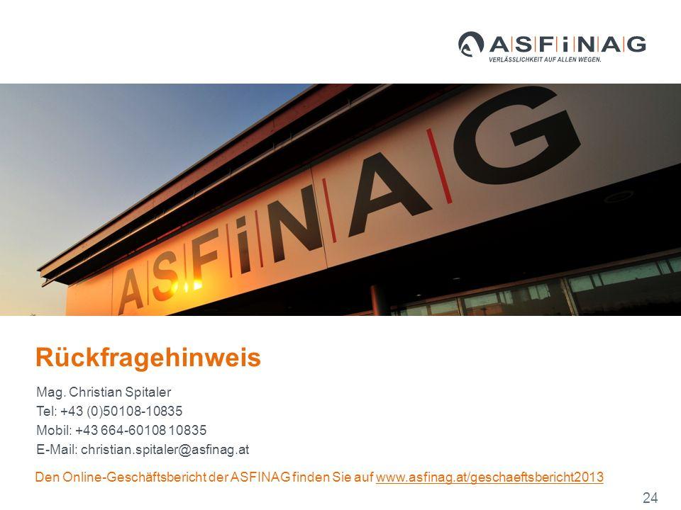 Mag. Christian Spitaler Tel: +43 (0)50108-10835 Mobil: +43 664-60108 10835 E-Mail: christian.spitaler@asfinag.at Rückfragehinweis Den Online-Geschäfts
